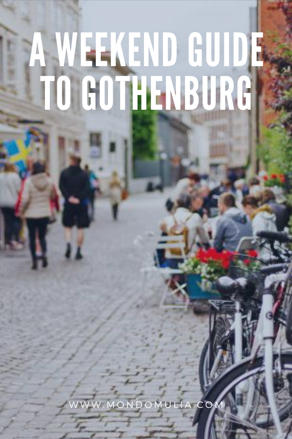 A weekend travel guide to Gothenburg in West Sweden