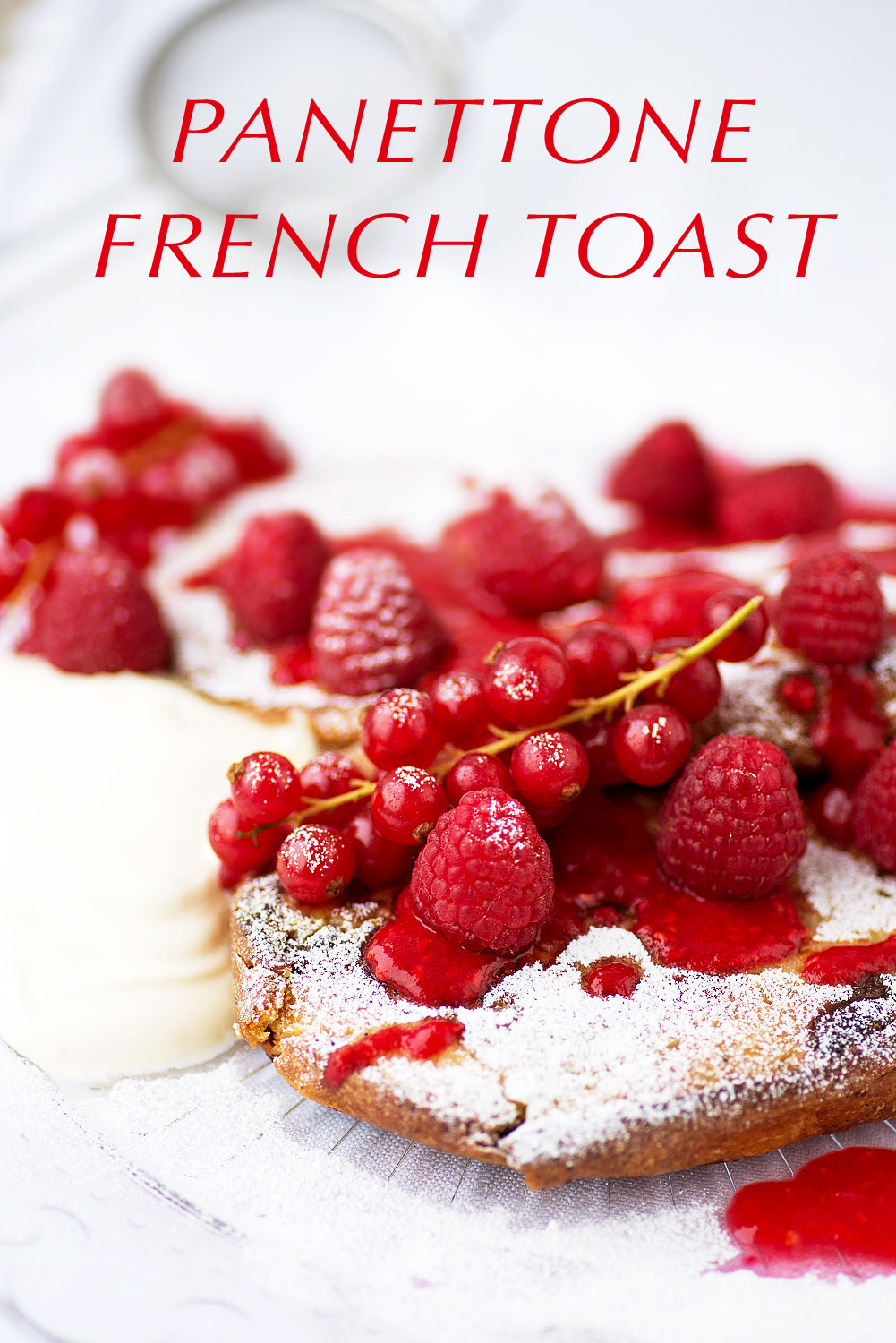 Panettone French Toast with Raspberry Compote - Mondomulia
